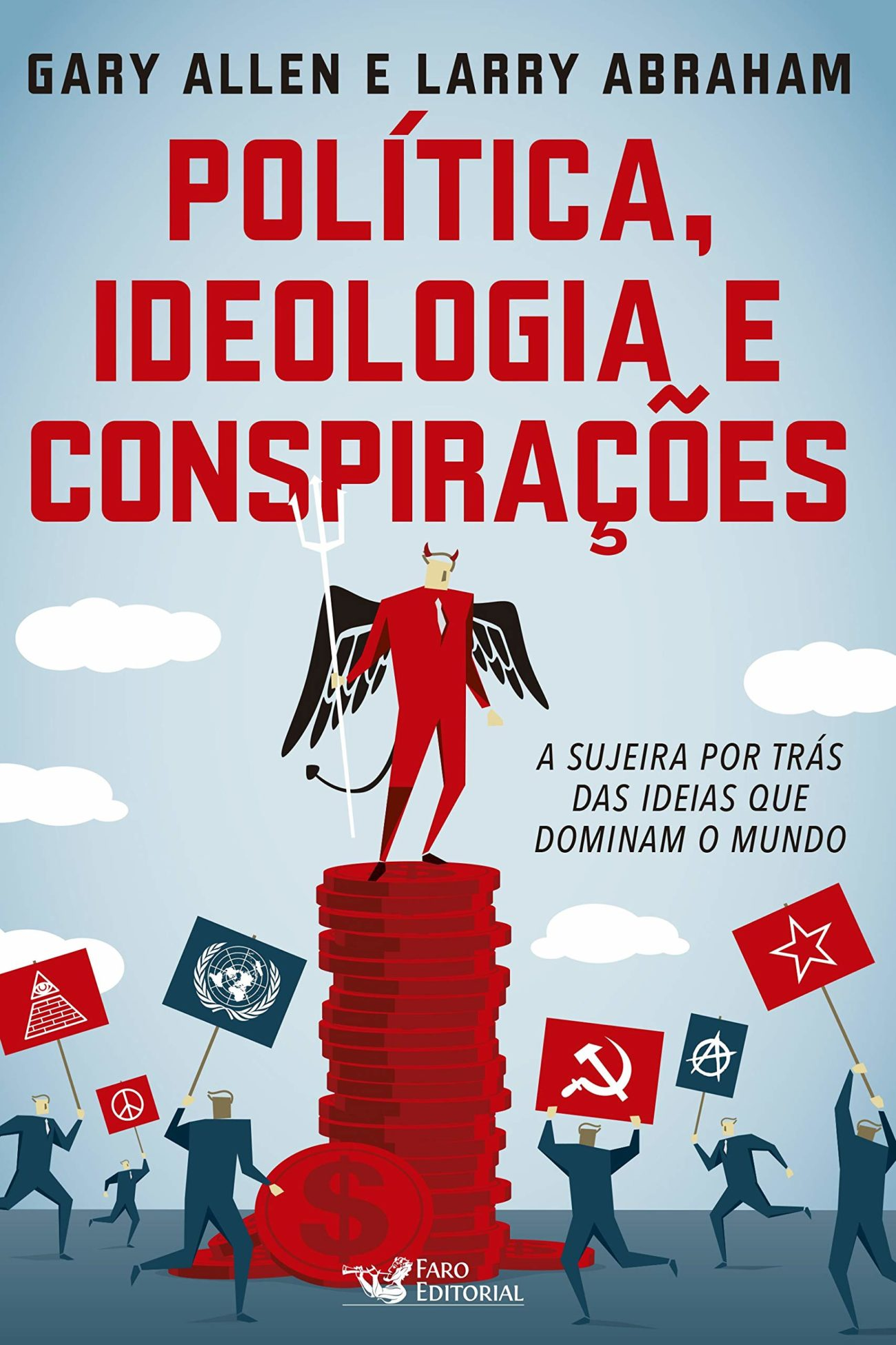 Politica, ideologia e conspirações